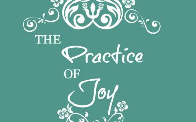 The Practice of Joy and Celebration, Part I