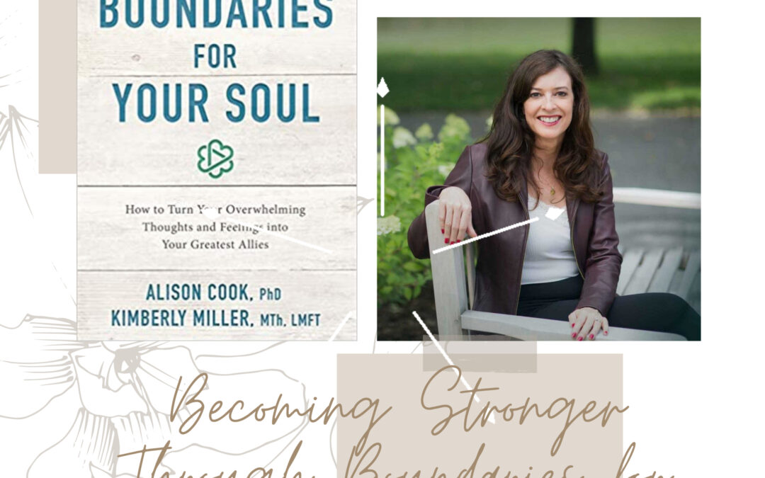 Becoming Stronger Through Setting Boundaries for Your Soul