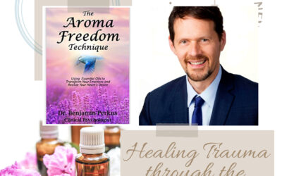 The Power of Smell to Heal Trauma